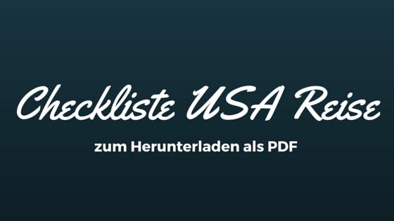 Checkliste USA Reise • USA-Reiseblogger